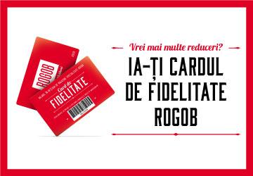 Ia-ți Cardul de Fidelitate de la ROGOB!
